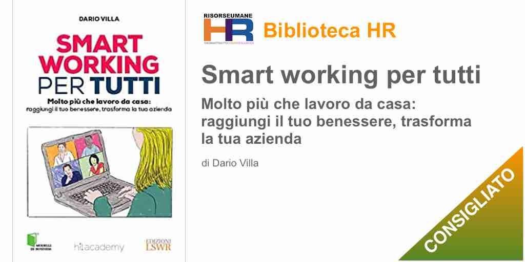 Smart working per tutti. Molto più che lavoro da casa: raggiungi il tuo benessere, trasforma la tua azienda