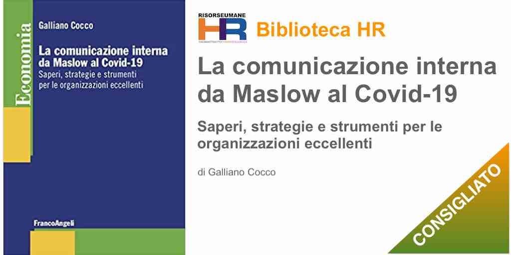 La comunicazione interna da Maslow al Covid-19. Saperi, strategie e strumenti per le organizzazioni eccellenti