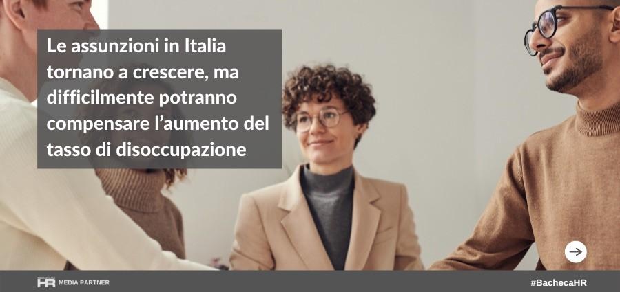 Le assunzioni in Italia tornano a crescere