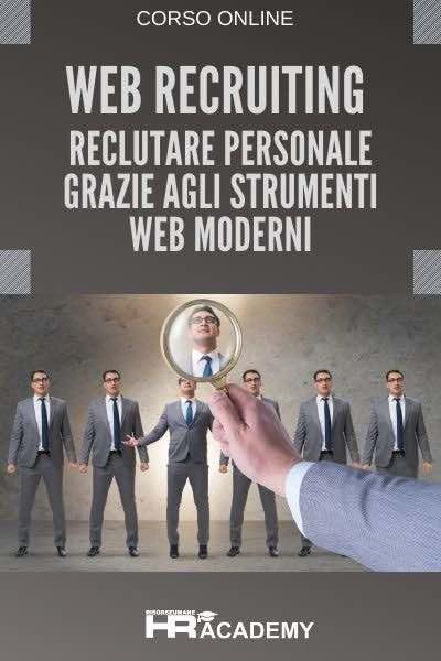 Web Recruiting: Reclutare Personale Grazie agli Strumenti Web Moderni