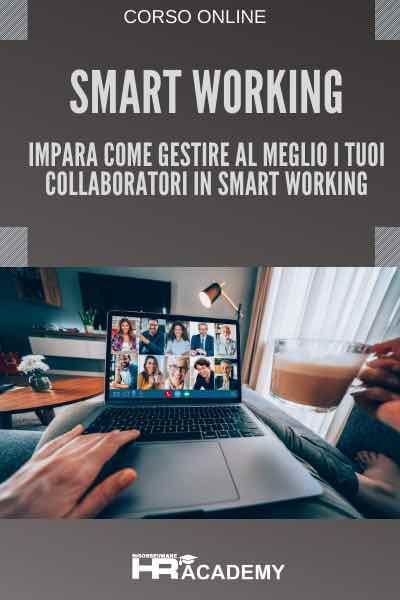 SMART WORKING Impara come gestire al meglio i tuoi collaboratori in smart working