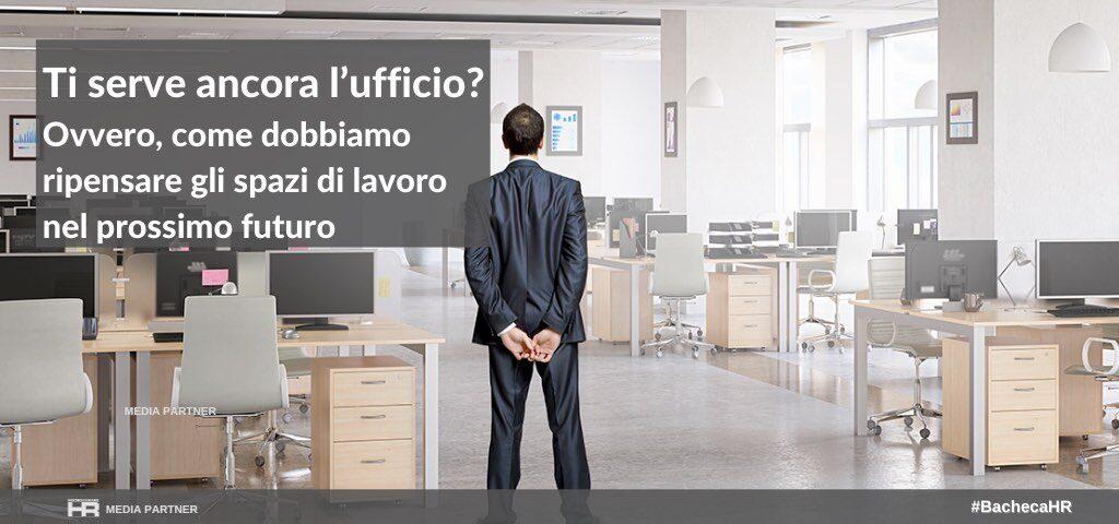 Ti serve ancora l'ufficio? Ovvero, come dobbiamo ripensare gli spazi di lavoro nel prossimo futuro
