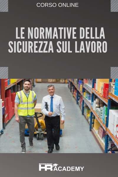 Corso Online: Le Normative Della Sicurezza Sul Lavoro
