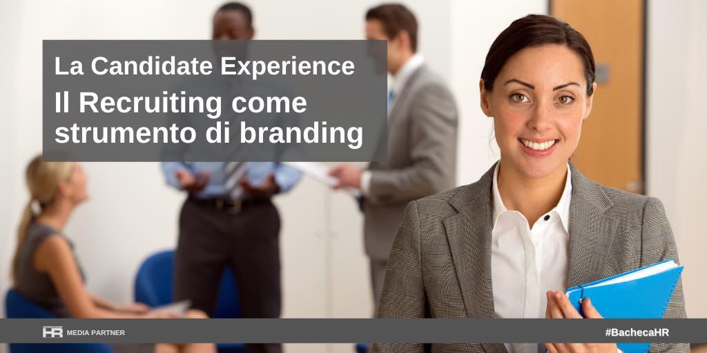 La Candidate Experience Il Recruiting come strumento di branding