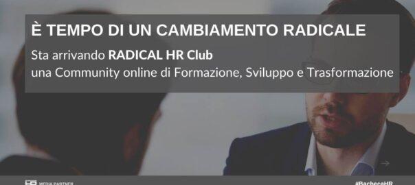 è tempo di cambiamento radicale radical hr club